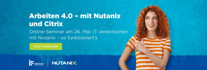 Arbeiten 4.0 mit Nutanix und Citrix: Webinar am 26. Mai